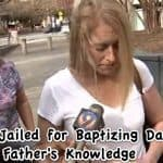 Mother Sentenced to Jail for Having Child Baptized without Father's Knowledge or Agreement