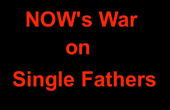 NOW's Hidden Agenda and War on Fathers' Rights