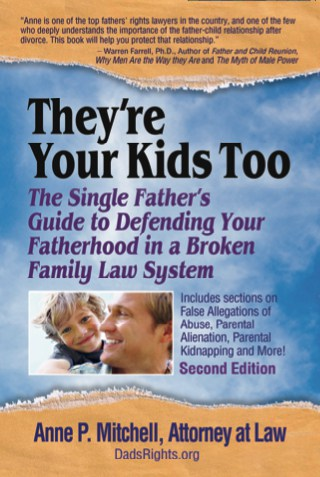 The Single Fathers' Guide to Defending Your Fatherhood in a Broken Family Law System